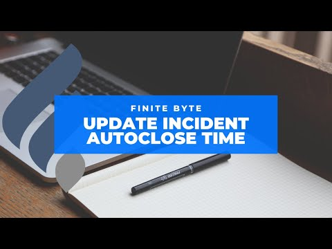 Update Incident Auto Close Time in ServiceNow